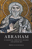 Abraham in Medieval Christian, Islamic, and Jewish Art