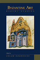 Byzantine Art: Recent Studies, Essays in Honor of Lois Drewer