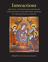 Interactions Artistic Interchange Between the Eastern and Western Worlds in the Medieval Period