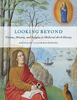 Looking Beyond Visions, Dreams, and Insights in Medieval Art & History