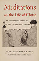 Meditations on the life of Christ: An Illustrated Manuscript of the Fourteenth Century