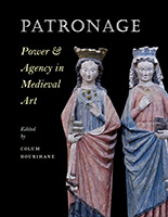 Patronage:  Power & Agency in Medieval Art