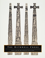 The Ruthwell Cross: Papers from the Colloquium Sponsored by the Index of Christian Art, Princeton University, 8 December 1989